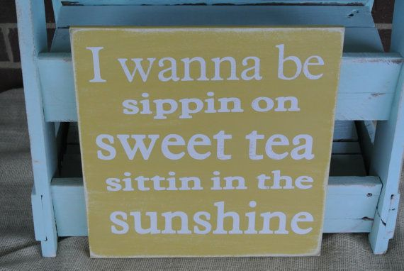 Sweet tea and sunshine sout