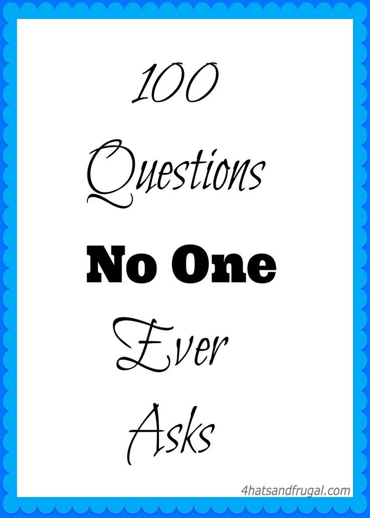 100 Questions No One Ever Asks tag; all questions are listed in this post.