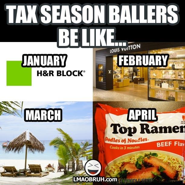 Tax season ballers be like... Funny Sh't ! Pinterest