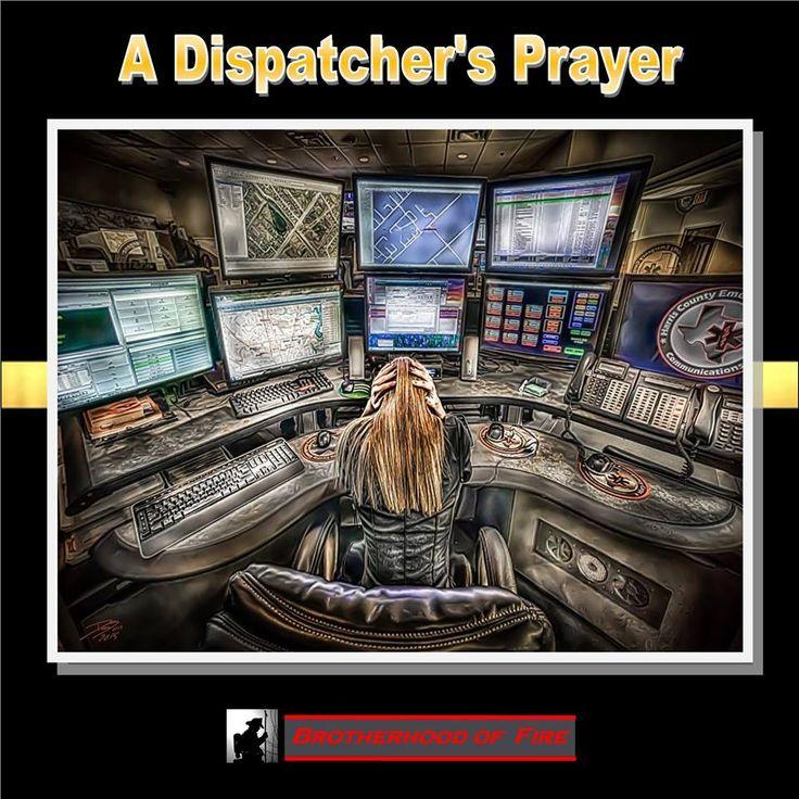 A DISPATCHER'S PRAYER Law Enforcement Today www