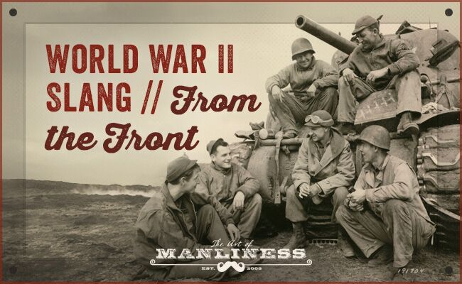 WWII Slang From The Front Soldiers The Ojays And Bags
