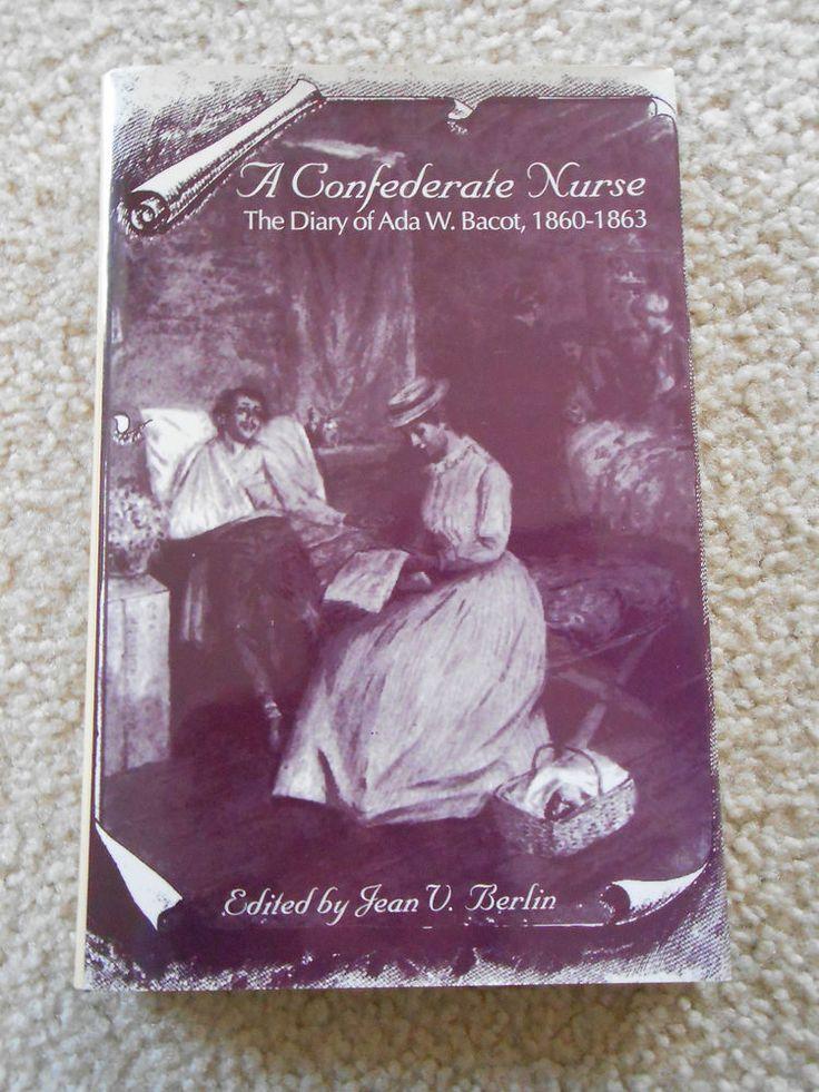 A Confederate Nurse The Diary of Ada W Bacot 1860 1863