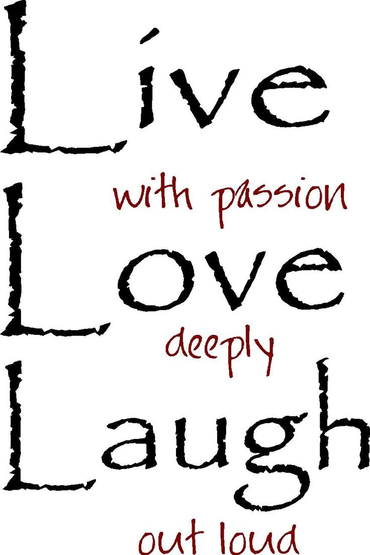 Download 1000+ images about live laugh love on Pinterest | Live ...