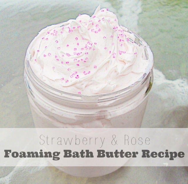 Strawberry Amp Rose Foaming Bath Butter Recipe Natural