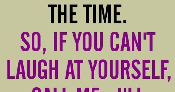 Top 25 Ideas About Being Silly Quotes On Pinterest