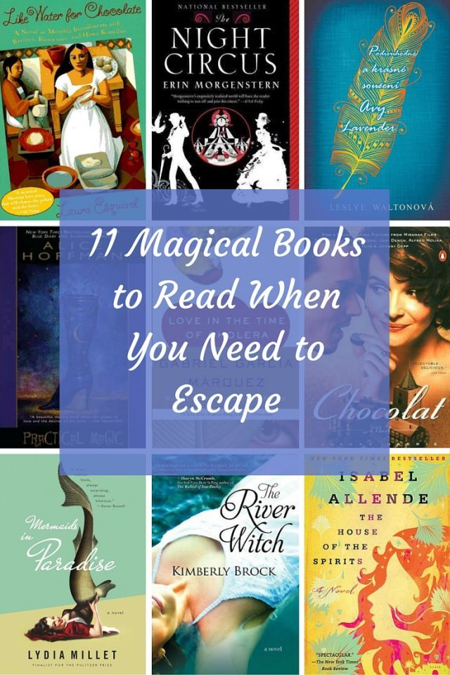 Books worth reading when you're sick of every day life.   11 Magical Books to Read When You Need to Escape