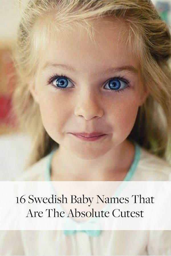 16 Swedish Baby Names That Are The Absolute Cutest Babies