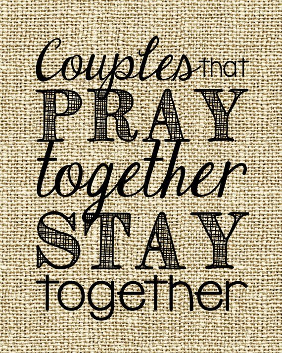 Couples that PRAY Together STAY Together Perfect