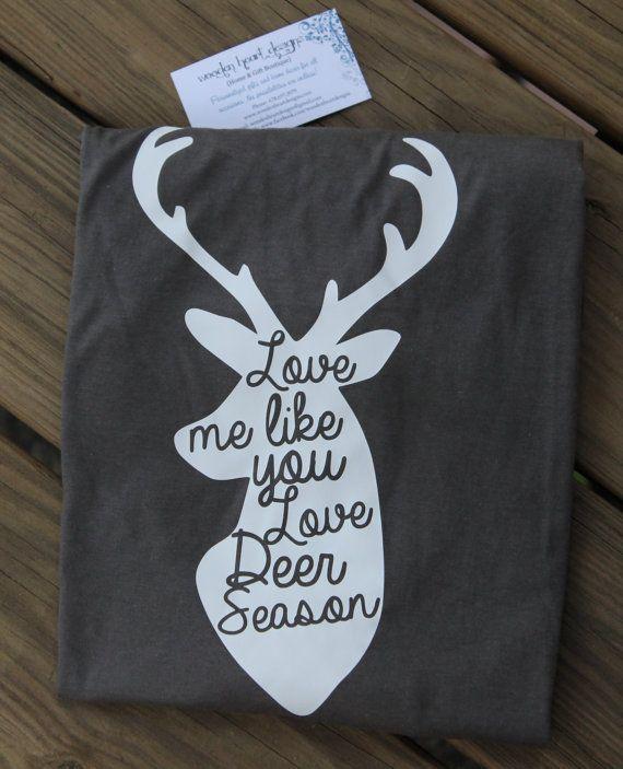 Love Me Like You Love Deer Season Shirt, T-Shirt, Deer ...