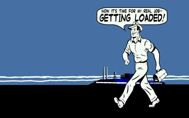 """Cartoon picture of a smiling man walking home from work carrying a lunch box. He is saying, """"Now it's time for my real job- getting loaded!"""""""