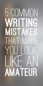 5 Common Writing Mistakes That Make You Look Like an Amateur @Sara Reilly @Anastasia Zellner