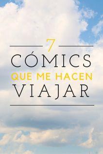 Lista de mis 7 cómics favoritos que me hacen viajar cada vez que los leo: