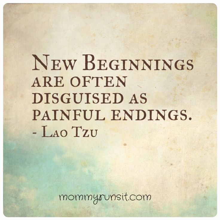 """""""New beginnings are often disguised as painful endings."""" – Lao Tzu #quote"""