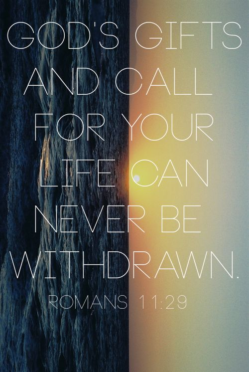 Gods Gifts And His Call Are Irrevocable Romans 1129