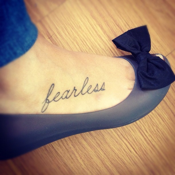 "foot tattoo ""fearless"" Ink Pinterest Cleanses, Love"