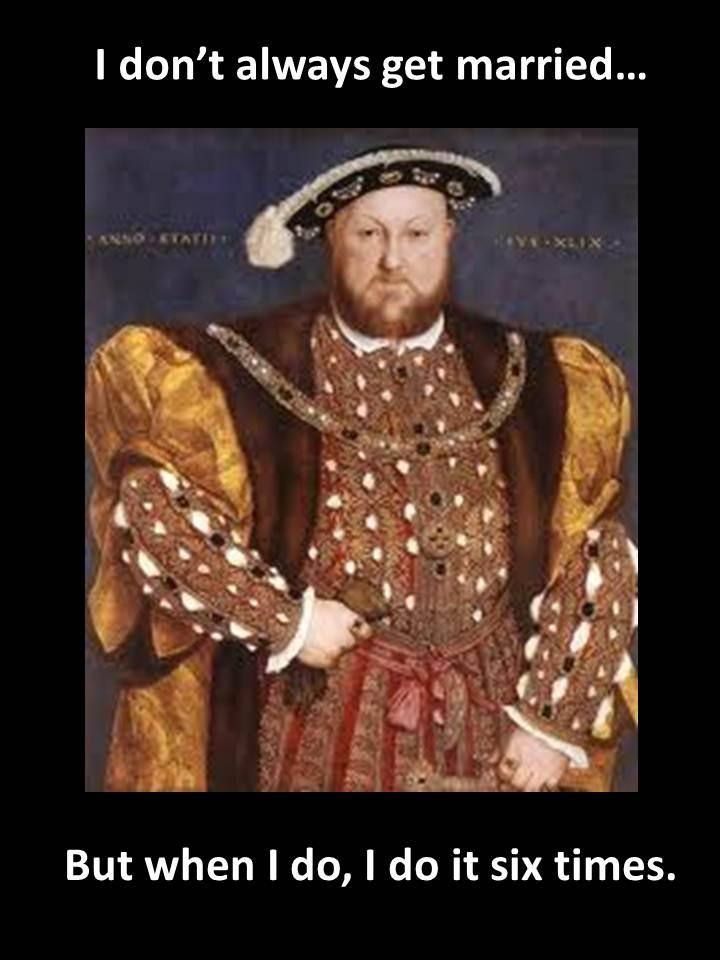 Henry VIII meme...for Tudor fans with a sense of humor