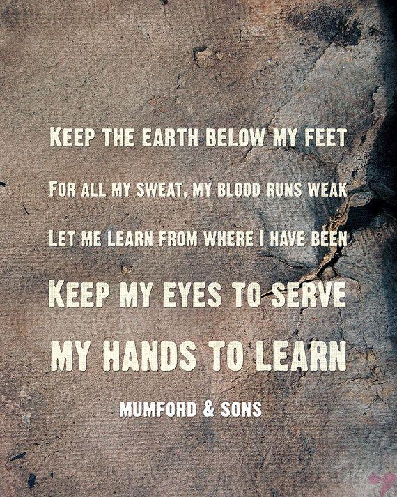 PRINT Mumford & Sons Lyric Art, Below my Feet Keep going