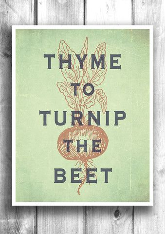 Thyme To Turnip The Beet™ – Fine art letterpress poster – Typographic – Happy Letter Shop This is awes