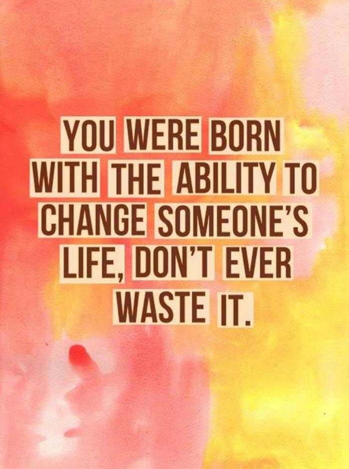 Don't waste it.: