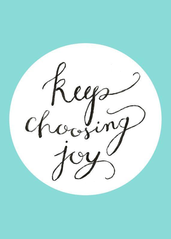 keep choosing #joy