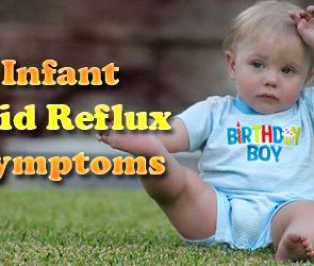 Infant Acid Reflux Symptoms Tipsbeinghealthy Com Infant Acid