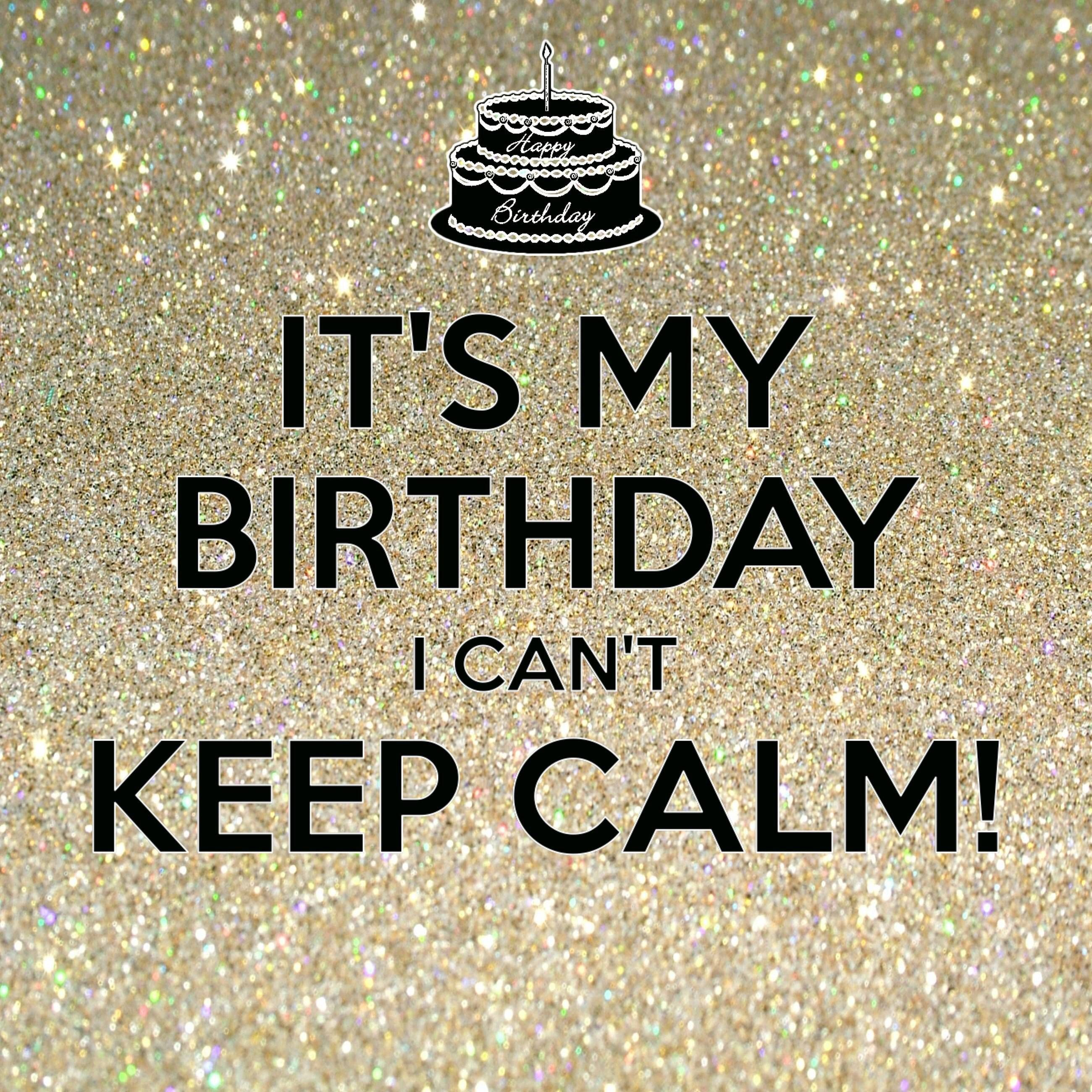 It's My Birthday I Can't Keep Calm! / created with Keep