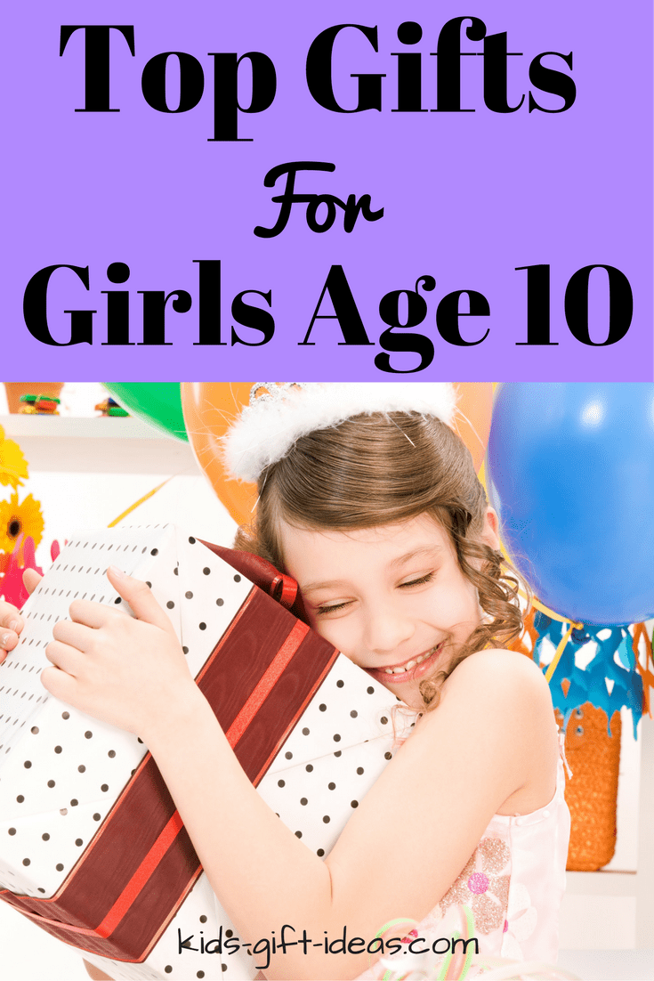 Top Gifts For Girls Age 10 Best Gift Ideas For 2017