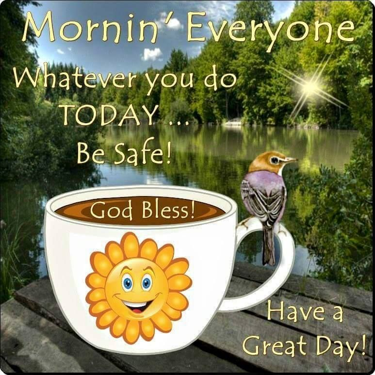 Good Morning Everyone, Happy Tuesday. I pray that you have