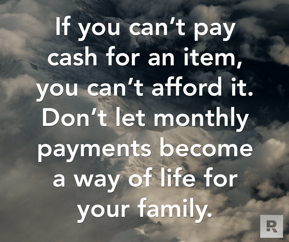 If You Cant Pay Cash For An Item You Cant Afford It