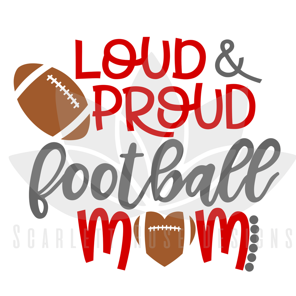 Football Mom SVG, Loud and Proud Football cut file best