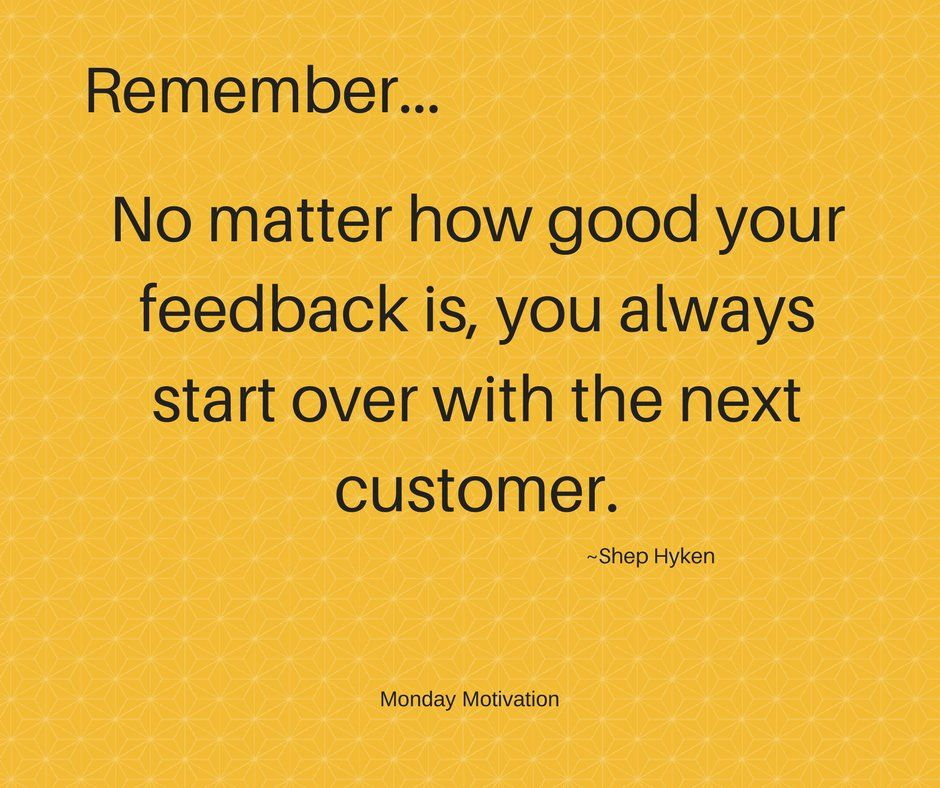 """""""Remember...No matter how good your feedback is, you"""