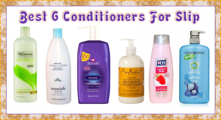 The Best 6 Conditioners For Fabulous Slip! Natural
