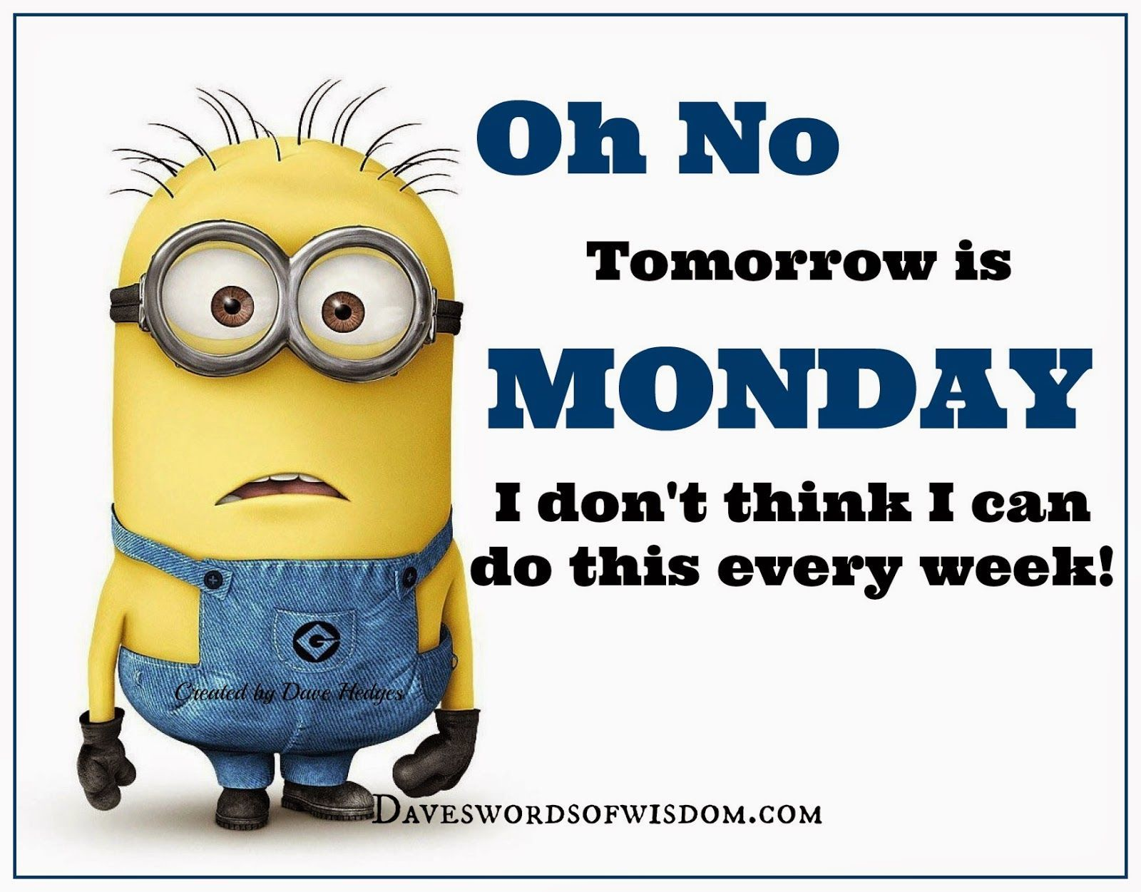 Oh No Tomorrows Is Monday Minions Pinterest Mondays