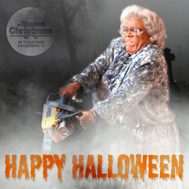 Madea just wanted to say BOO! Happy Halloween! Madea