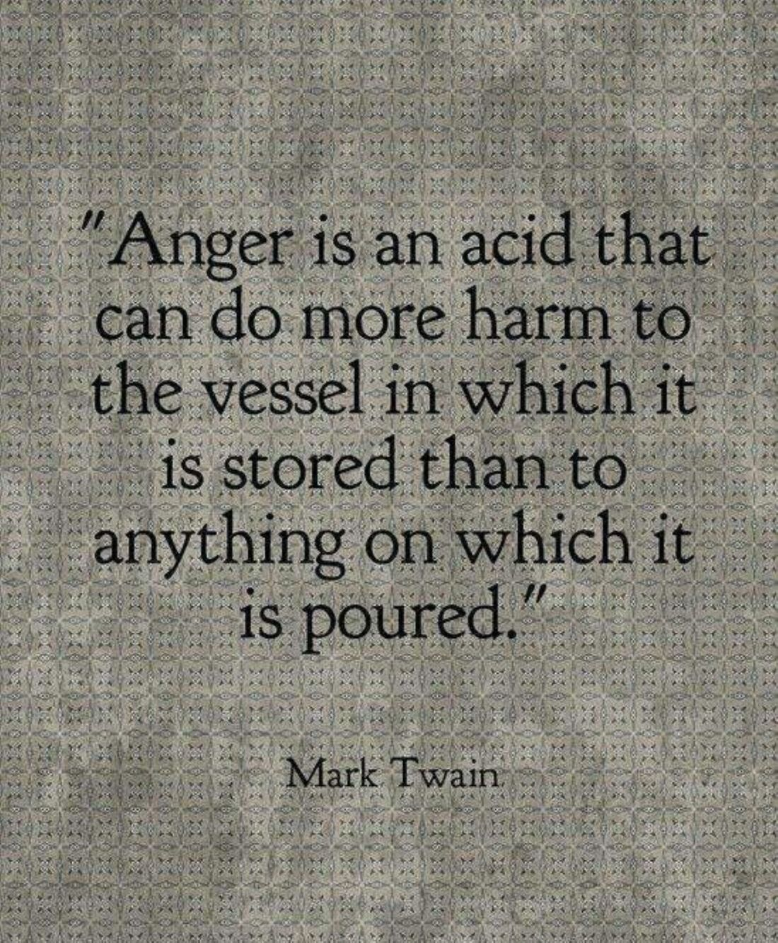 Anger is an acid by mark twain source thedailyquotes