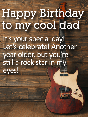 To my Cool Dad Happy Birthday Card This would have
