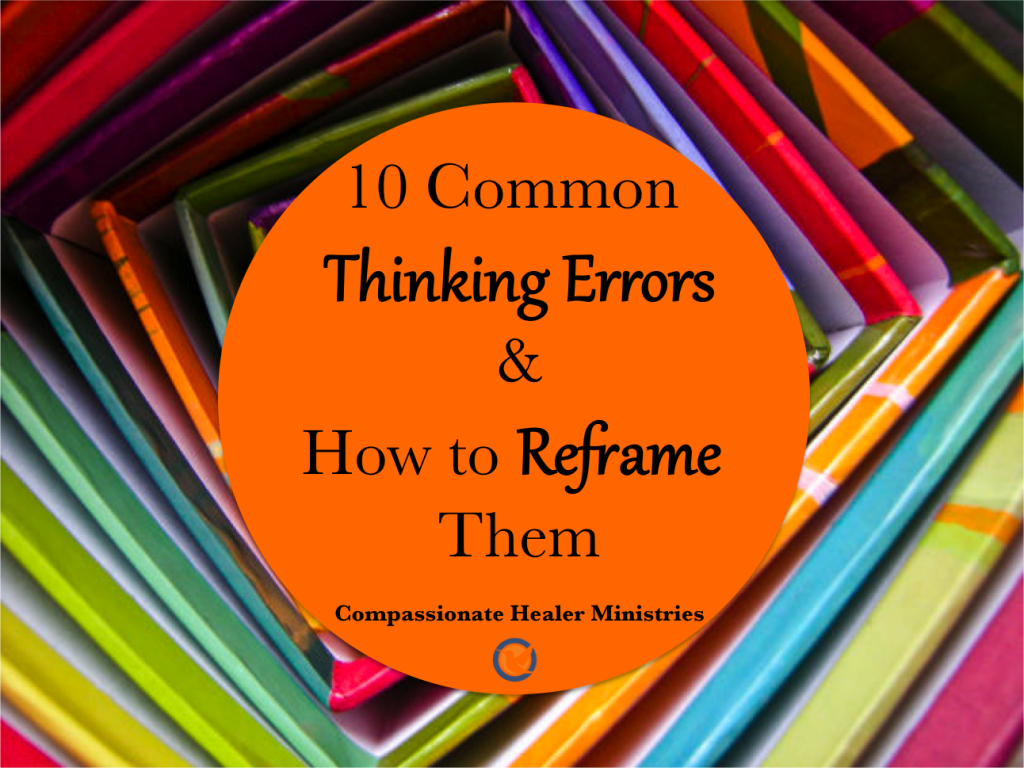 Ten Common Thinking Errors And How To Reframe Them