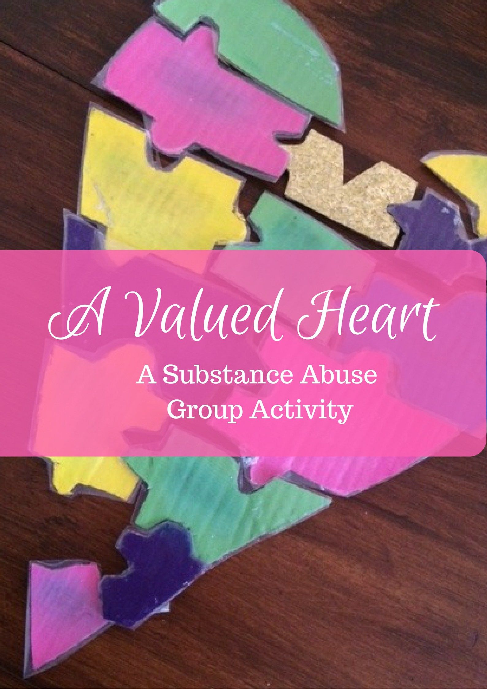 A Valued Heart A Substance Abuse Group Activity