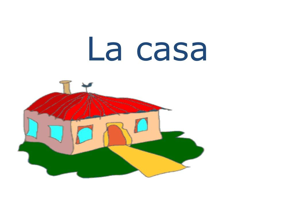 La Casa Slideshare Spanish Vocabulary For Parts Of The