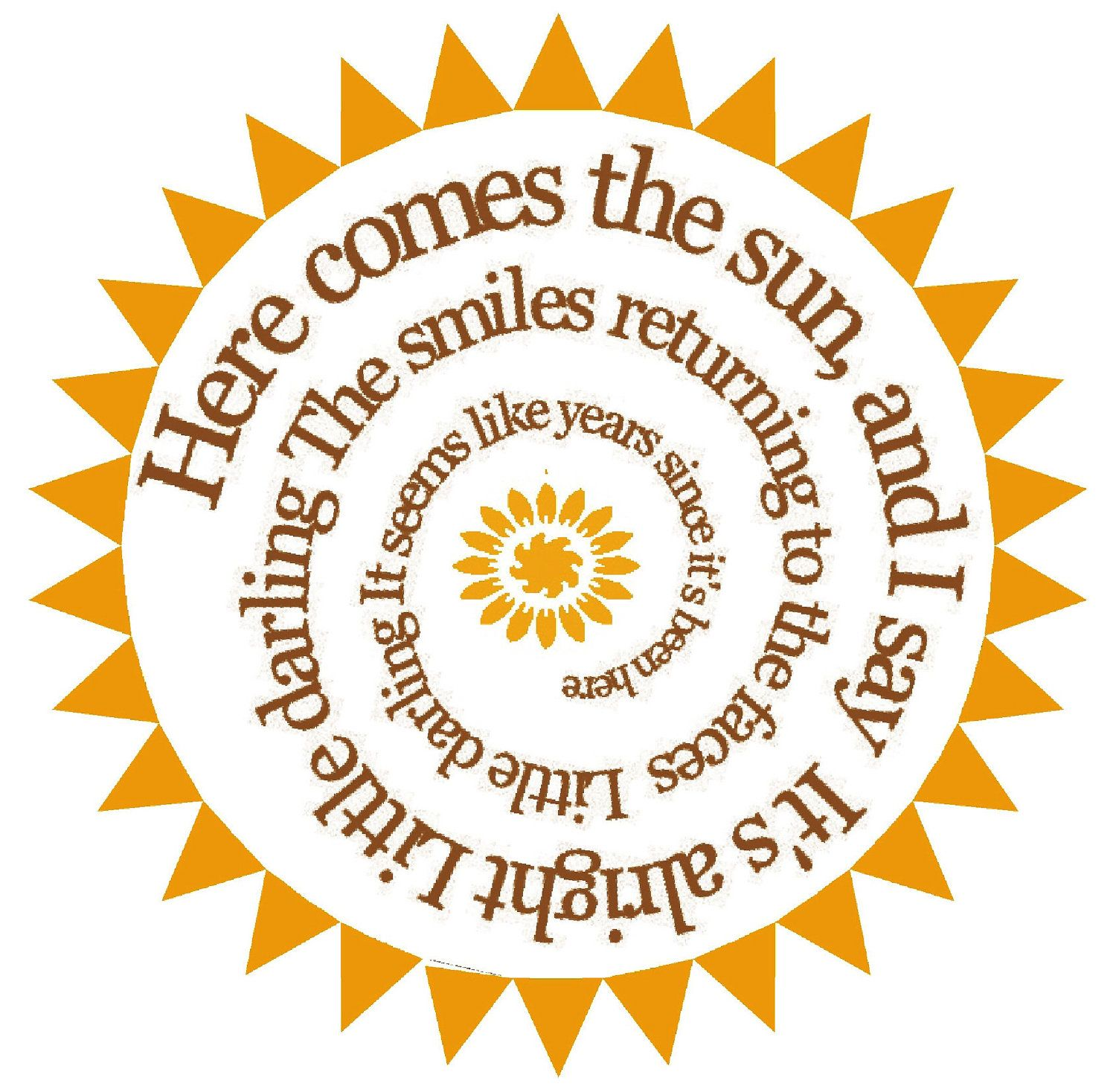 Here Comes The Sun Spiral Song Lyric Music Art Print