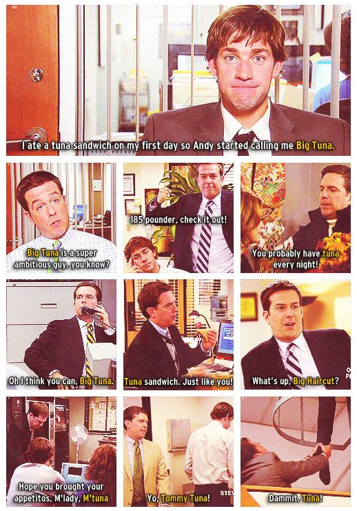 Big Tuna Jim and Andy, The Office I don't think I would