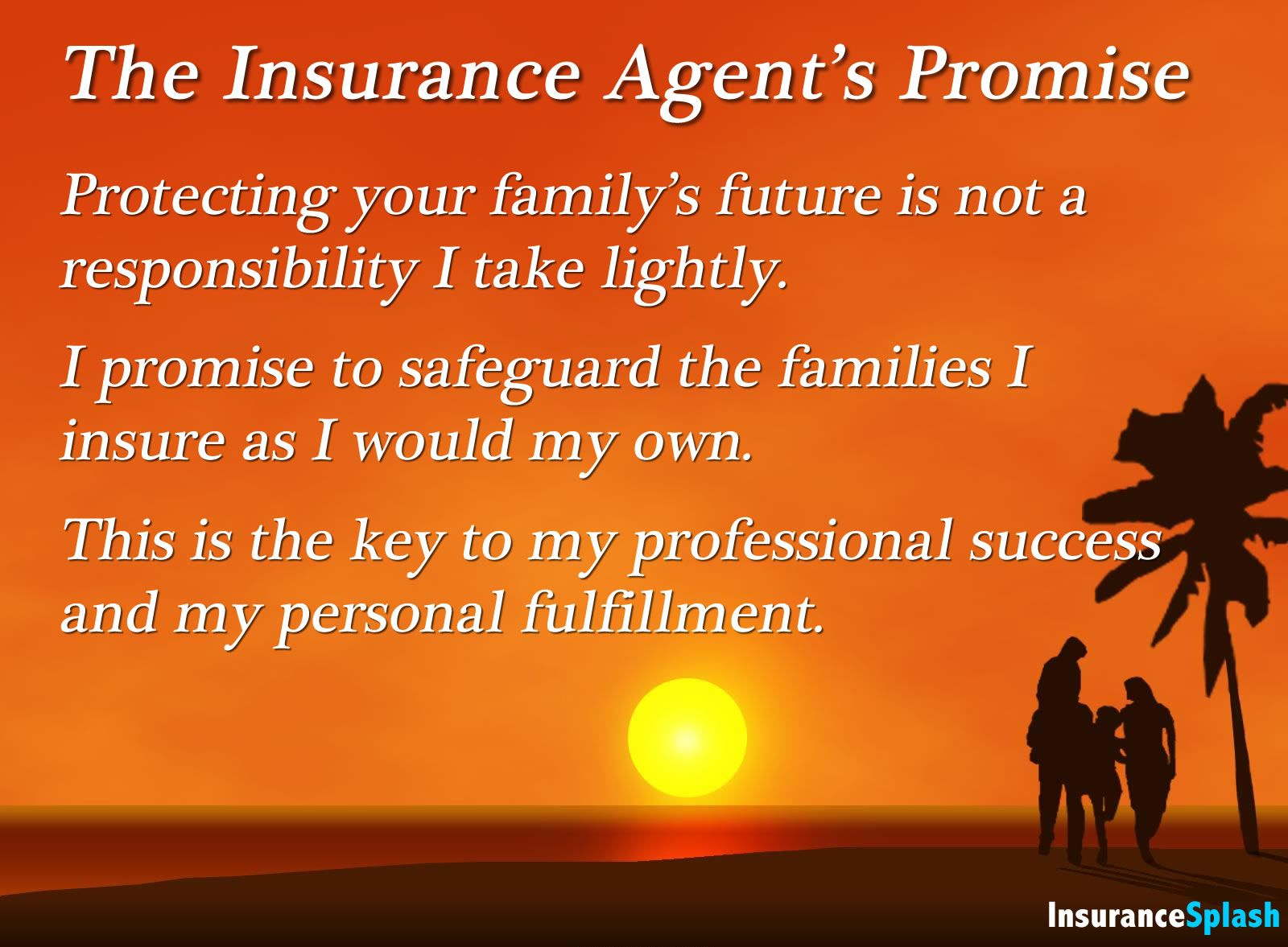 Insurance agents promise to protect clients families as