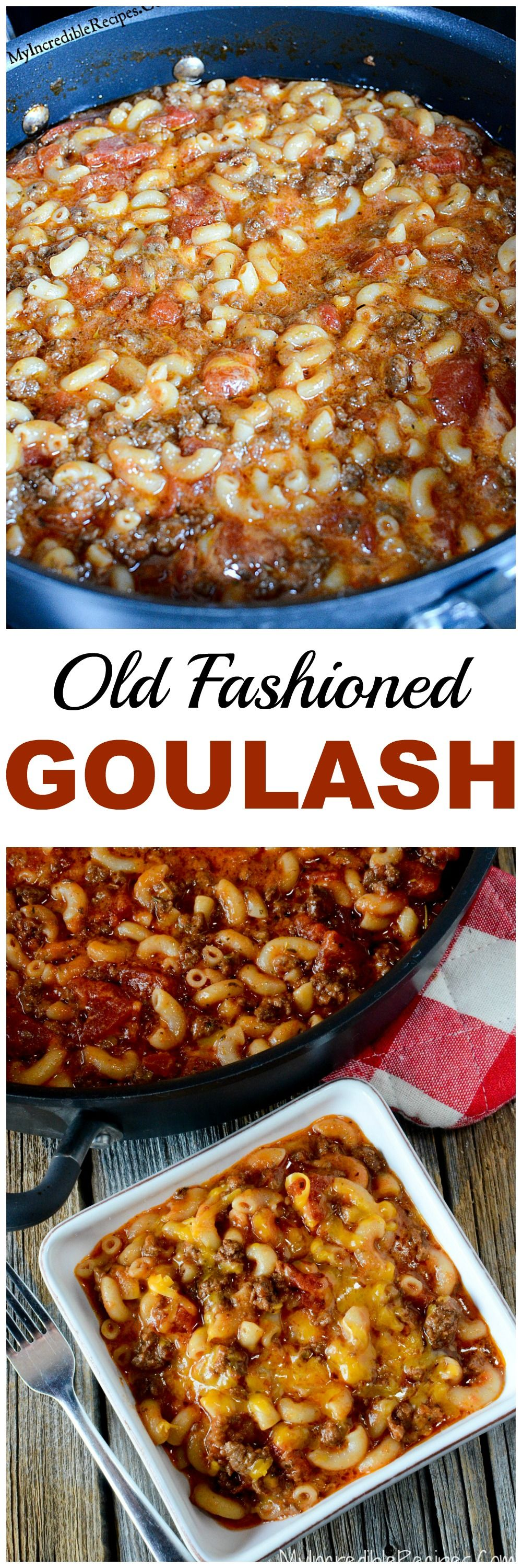 Old Fashioned Goulash Recipe Goulash, Food and Recipes