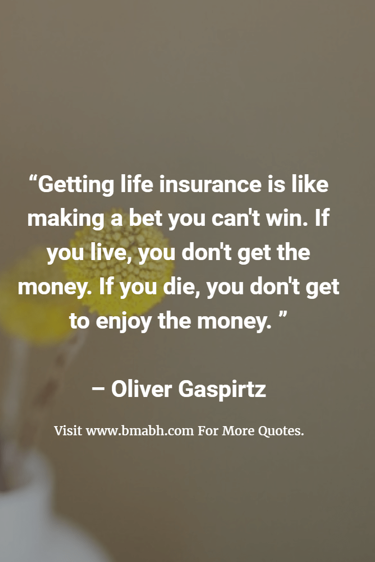 Funny sayings about life insurance. BMABH Quotes On