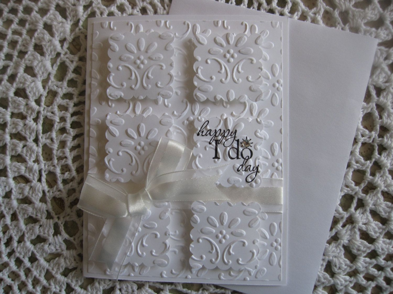 Handmade Greeting Card Embossed Wedding/Happy I Do Day