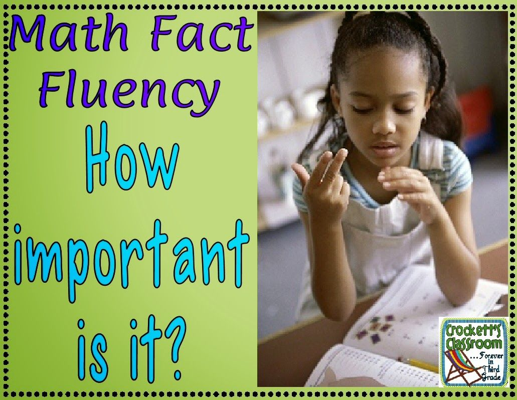 How Important Is Math Fact Fluency Crockett S Classroom