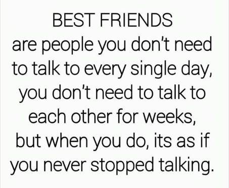 Image result for real friends are ones who you don't have to talk to everyday