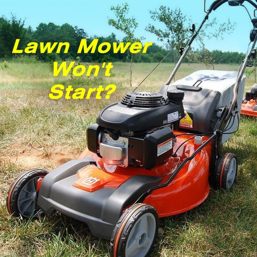 How To Fix A Lawn Mower That Won T Start