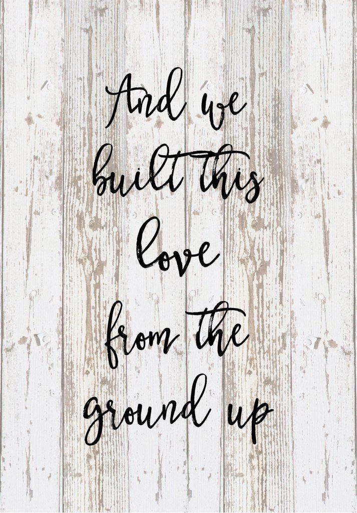 And We Built This Love From the Ground Up Lyrics Dan