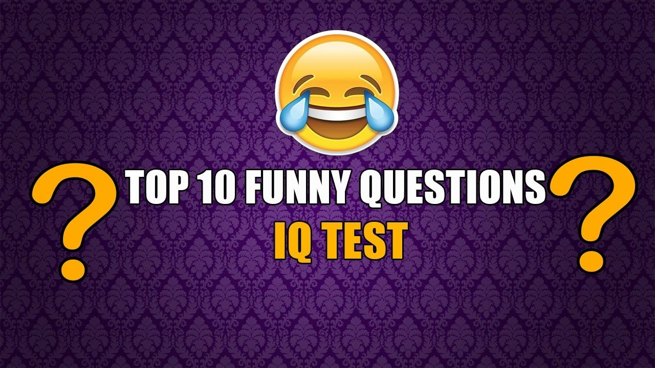 Top 10 Funny IQ Test Smart IQ Test 10 Mind Trick
